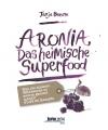 ARONIA DER HEIMISCHE SUPERFOOD