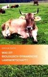 WAS IST BIOLOGISCH-DYNAMISCHE LANDWIRTSCHAFT